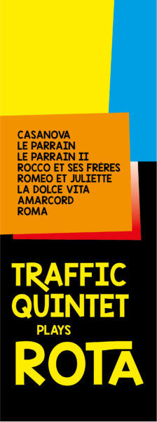 """Affiche du spectacle """"Traffic Quintet plays Rota"""", du Parrain à la Dolce Vita"""